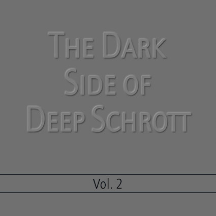 Deep Schrott The Dark Side of Deep Schrott Vol.2
